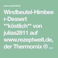 Windbeutel-Himbeer-Dessert **köstlich** von julias2811 auf www.rezeptwelt.de, der Thermomix ® Community