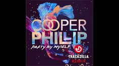 "Cooper Phillip - ""Party By Myself (Trackdilla Remix)"" OFFICIAL VERSION"