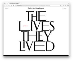 The New York Times Magazine, The Lives They Lived issue 2016, online edition