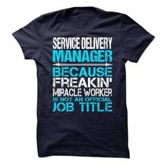 Awesome Tee For Service Delivery Manager T Shirts, Hoodies. Get it here ==► https://www.sunfrog.com/LifeStyle/Awesome-Tee-For-Service-Delivery-Manager.html?41382