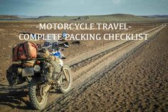 The ultimate packing checklist for overland expedition motorcycle trips. Make sure nothing is left behind before venturing off on an epic adventure travel.