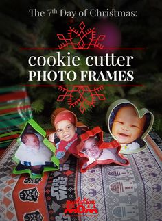 The 7th Day of Christmas: Cookie Cutter Photo Frames – Evolution of a Mom