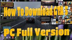 How To Download and install GTA 5 + Crack + Download Link on PC (No Torr...