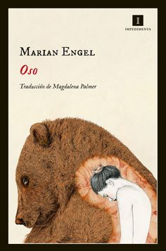 """Leyre Segura Azkune reseña """"Oso"""", de Marian Engel. """"Un viaje de auto-descubrimiento sin complejos que resulta tan transgresor como elegante"""". http://www.mardetinta.com/libro/oso/ ED. IMPEDIMENTA"""