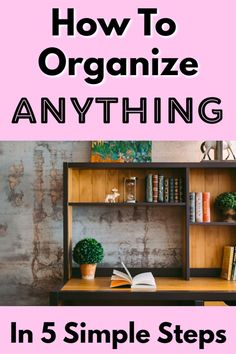 Just 5 Steps to Organized! Learn how to organize ANYTHING! Whether you've got too many clothes, books, Legos, toys, CDs, shoes, pictures, pencils, lipsticks, or anything else - I can help you organize anything you've got! With just 5 simple steps, you'll be clutter-free, clean, and organized!  I've even got tips on maintaining your organized stuff to let you work last longer! Get organized today, and organize anything with these 5 steps for organization!