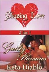 Chasing Love by Keta Diablo