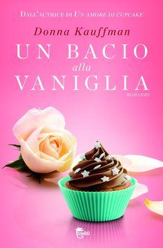 Un bacio alla vaniglia di Donna Kauffman - Tre60 - 4 luglio
