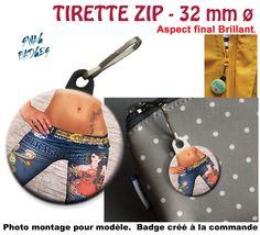 TIRETTE ZIP Ø 32 mm - JEANS PEINT, FILLE, TATTOO. Tirette pour fermeture éclair