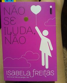 Não se iluda, não - Isabela Freitas ♥