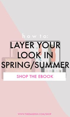 How To Layer In Warm Weather | How To Layer In Spring and Summer - Learn how to add a layer to your look while embracing the warmer weather.  Learn how to create balance when coordinating your outfits, different types of layers while keeping your proportions in mind.