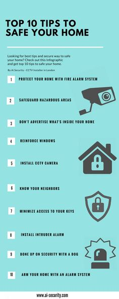 Looking for best tips and secure way to safe your home? Check out this Infographic and get top 10 tips to safe your home.