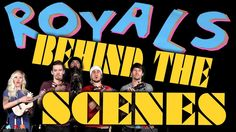 Royals - BEHIND THE SCENES - Walk off the Earth