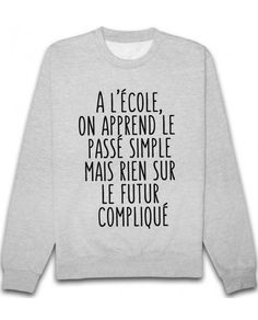 funny outfits for women . funny outfits for school . funny outfits for guys . Cool Shirts, Tee Shirts, France Outfits, T-shirt Humour, Quote Citation, French Quotes, Funny Outfits, School Humor, Custom T