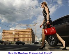 How Did Handbags Originate And Evolve?