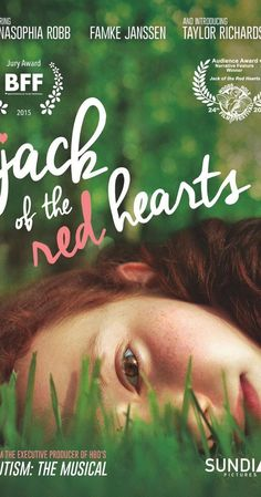 Jack of the Red Hearts; Directed by Janet Grillo.  With AnnaSophia Robb, Israel Broussard, Sophia Anne Caruso, Scott Cohen. A teenage con artist tricks a desperate mother into hiring her as a live-in companion for her autistic daughter