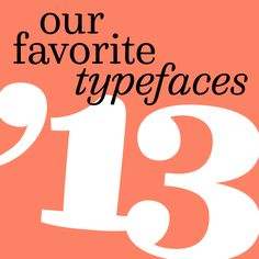 Our Favorite Typefaces of 2013