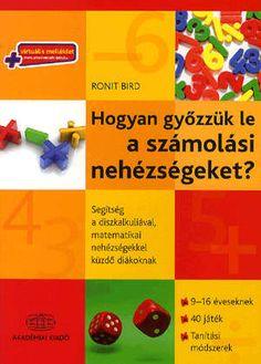 Ronit Bird: Hogyan győzzük le a számolási nehézségeket? #olcsó áron a Pepitán. . Pepita.hu - Online gyermekáruház Math 2, Homeschool Math, Album, Education, Reading, Books, English, Products, Libros