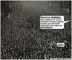 POLÍCIA FEDERAL SIMPLIFICA OPERAÇÃO DE PRISÃO DOS ENVOLVIDOS NOS ROUBOS DA PETROBRAS | Humor Político