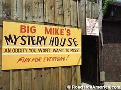 Big Mike's Mystery House - Cave City, KY Love this place, only $1 to get in. Can't beat that ! Great gift shop also !