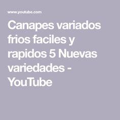 Canapes variados frios faciles y rapidos 5 Nuevas variedades - YouTube
