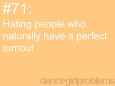 Im a dancer.Ive worked for it.I still have a long way to go