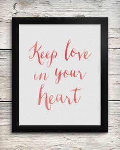 Modern Calligraphy Print, Keep Love in your Heart, Watercolor Art Print, Inspirational Art