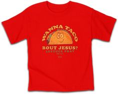 Calling all parents of kids who love Jesus – your children are never too young to talk about Jesus with their friends and family. And with the Wanna Taco Christian kids tee your young ones can become a t-shirt evangelist just like their mom and dad. This fun, bright red t-shirt will make heads turn and bring a smile to faces as they hear the good news of new life that can be experienced through a relationship with Jesus.