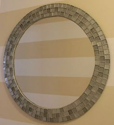 DIY Tiled Mosaic Round Mirror -- trying this on the HUGE master bath mirror.