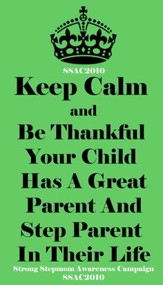 Be thankful your child has a great parent and step parent in their life.