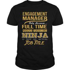 (New Tshirt Produce) ENGAGEMENT MANAGER NINJA GOLD [TShirt 2016] Hoodies, Funny Tee Shirts