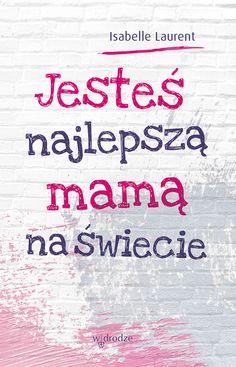 """""""Jesteś najlepszą mamą na świecie"""" Isabelle Laurent - mama dziesięciorga dzieci, w tym dwójki adoptowanych, autorka książek o wychowaniu, a także powieści dla młodzieży, z których jedna – """"Les deux couronnes"""" (""""Dwie korony"""") – w roku 2015 została uhonorowana przez Stowarzyszenie Francuskich Pisarzy Katolickich nagrodą Grand Prix.     #WydawnictwoWdrodze #CzytajWdrodze #Wdrodze  #IsabelleLaurent #JesteśNajlepsząMamąNaŚwiecie #macierzyństwo #adopcja #mama #dzieci #rodzice Grand Prix, Crowns"""