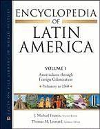Encyclopedia of Latin America 4 Vol set (Facts on File Library of World History) by Mark A. Burkholder http://www.amazon.com/dp/0816073597/ref=cm_sw_r_pi_dp_HM3Uwb1R5AJ78