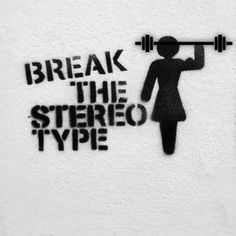Break the stereo type ladies. Put down the pink weights and lift some heavy ones.