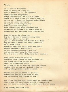 Ithaka by C. Cavafy[listen to Sean Connery read this poem on You tube. Love the concept/message of this one] Graduation Poems, Poem A Day, Spiritus, Word Of Advice, Word Pictures, Meaning Of Life, Amazing Quotes, Frases, Thoughts