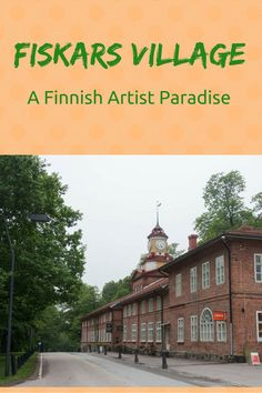 Things to do in Fiskars Village, Finland - a former industrial town now artists village