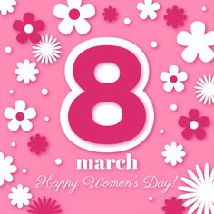 Women's Day 8 March, 8th Of March, Happy Woman Day, Happy Women, March Backgrounds, Happy International Women's Day, 3d Letters, Day Wishes, Valentine Day Cards