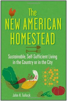 On my wish list ... The New American Homestead written by John H. Tullock is all about living sustainably in either the city or the country. Filled with the essentials, John introduces the principals of permaculture and provides many handy call-outs featuring resources throughout the book.