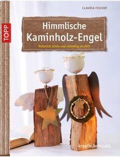 Himmlische Kaminholzengel | TOPP Bastelbücher online kaufen