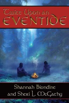 Twice Upon an Eventide by Shannah Biondine, http://www.amazon.com/dp/1554045738/ref=cm_sw_r_pi_dp_ngZtrb13ZCXG9