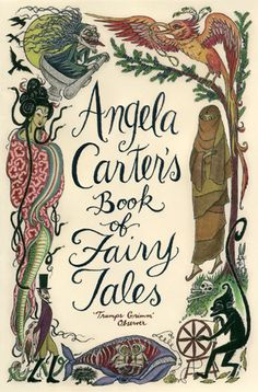 Angela Carter's Book of Fairy Tales, with a gorgeous cover by Roxanna Bikadoroff.