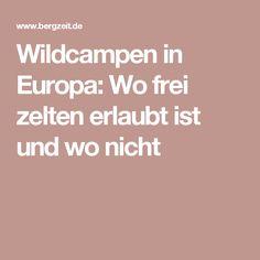 Wildcampen in Europa: Wo frei zelten erlaubt ist und wo nicht