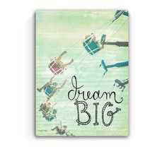 9x12 Dream Big - Handscripted Inspration over photo of swing- Solid Wood Sign on Etsy, $22.00