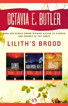 Lilith's Brood: Dawn, Adulthood Rites, and Imago - Kindle edition by Octavia E. Butler. Literature & Fiction Kindle eBooks @ Amazon.com.
