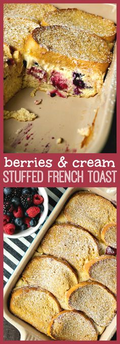 Berries & Cream Stuffed French Toast Casserole - Slices of French bread stuffed with fresh berries & cream cheese filling, covered in a custard mixture and baked until perfectly fluffy and slightly crispy on top. #breakfast #casserole #berries #recipes #holidays