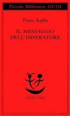 Il messaggio dell'imperatore - Franz Kafka - Adelphi Edizioni