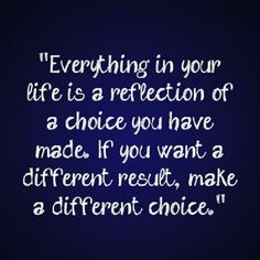 Life is your choices... 480206_559210827454952_113373469_n