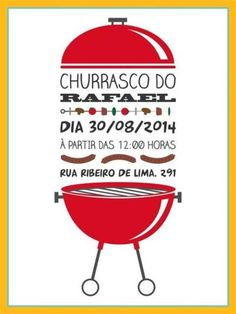 Churrasco Reneer A Partir das 18 Horas. Barbacoa, Bbq Party, Christmas Bags, Invitation Cards, Save The Date, Fathers Day, Amanda, Birthday, Party Stuff