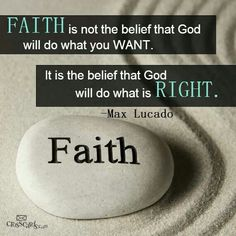 Our faith is in God's will, not in our will.