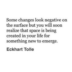 Too True | Sometimes things or people are no longer good for us. Change allows new things to fill those voids