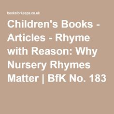 Children's Books - Articles - Rhyme with Reason: Why Nursery Rhymes Matter | BfK No. 183